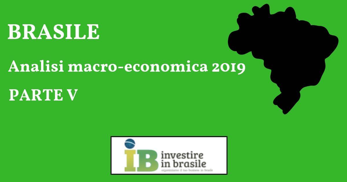 Investire in Brasile: Analisi 2018 e previsioni 2019 – Parte V